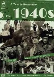 A Year To Remember - The 1940s