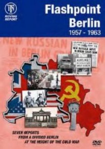 ITN Roving Report – Flashpoint Berlin 1957-1963