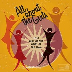 All About The Girls - Lost Girl Group Gems Of The 1960s