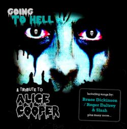 Going To Hell: A Tribute To Alice Cooper