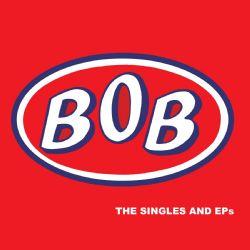 BOB: The Singles & EPs