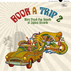 Book a Trip 2: More Psych Pop Sounds of Capitol Records