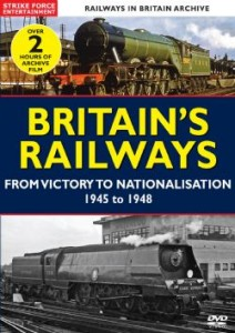 Britain's Railways from Victory to Nationalisation 1945-1948