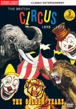 The British Circus 1898-1972 The Golden Years
