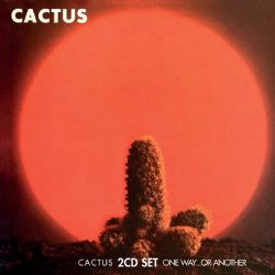 Cactus / One Way… Or Another 2CD