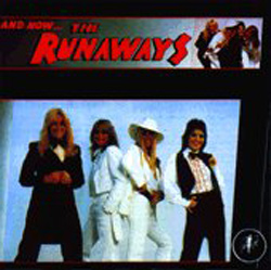 And Now....The Runaways