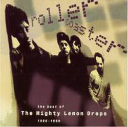Rollercoaster - The Best Of The Mighty Lemon Drops 1986 - 1989