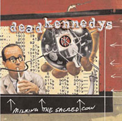 Milking The Sacred Cow.... The Very Best Of The Dead Kennedys