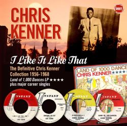 I Like It Like That, The Definitive Chris Kenner Collection 1956-68