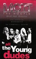 All The Young Dudes : Mott The Hoople & Ian Hunter