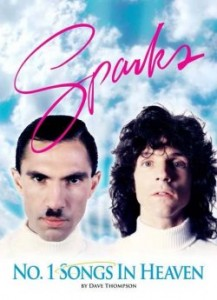 No. 1 Songs In Heaven - A Sparks Biography