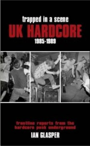 Trapped In A Scene - UK Hardcore 1985-1989