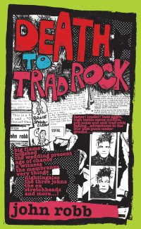 Death To Trad Rock! - The Post-Punk Fanzine Scene 1982-87