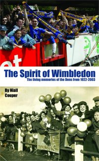The Spirit Of Wimbledon: Footballing Memories Of The Dons 1922-2003