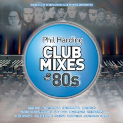 Phil Harding Club Mixes Of The 80s Double Cd Of 25 Remastered Club Remixes And Rarities