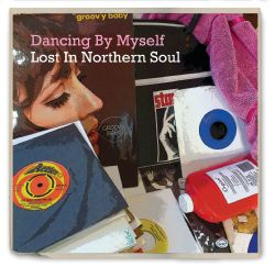 Dancing By Myself - Lost In Northern Soul