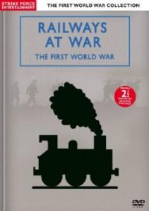 Railways At War - The First World War