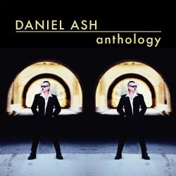 Daniel Ash Anthology