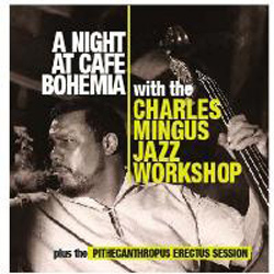 A Night At Cafe Bohemia The / Pithecanthropus Erectus Session
