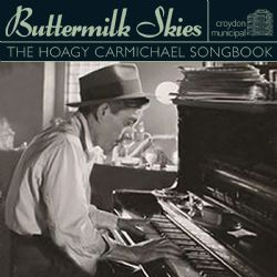 Buttermilk Skies: The Hoagy Carmichael Songbook