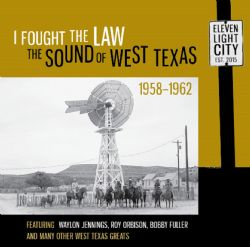 I Fought The Law: The Sound Of West Texas 1958-1962