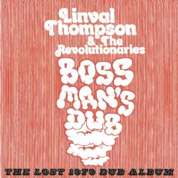 Boss Man's Dub - The Lost 1979 Dub Album