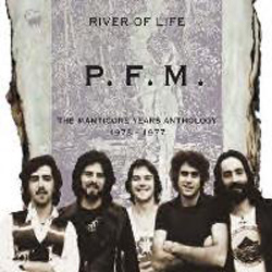 River of Life ~ The Manticore Years Anthology 1973-1977