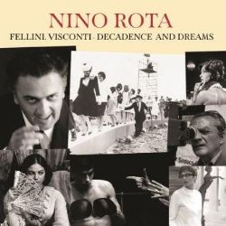 Fellini, Visconti - Decadence And Dreams