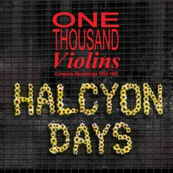 Halcyon Days - Complete Recordings 1985-1987