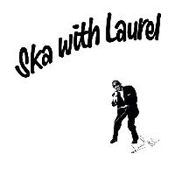 Ska With Laurel