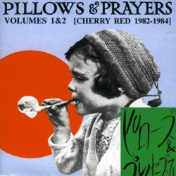 Pillows & Prayers Volumes 1&2 (2CD)