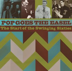 Pop Goes The Easel - The Start of the Swinging Sixties