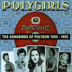 Polygirls - The Songbirds Of Polygon 1950 - 1955