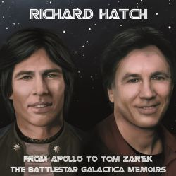 From Apollo to Tom Zarek The Battlestar Galactica Memoirs