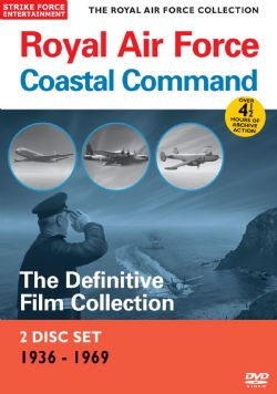 Royal Air Force Coastal Command: The Definitive Film Collection 1936-1969