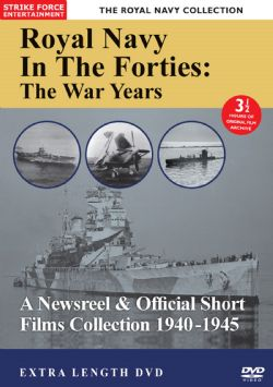The Royal Navy In The Forties: The War Years