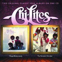 Happy Being Lonely / The Fantastic Chi-Lites