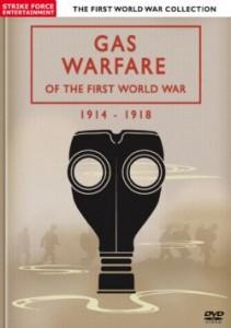 GAS WARFARE - OF THE FIRST WORLD WAR 1914-1918