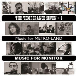 The Temperance Seven + 1 Music For Metro-Land / Music For Monitor