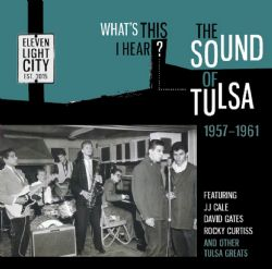 What's This I Hear? The Sound Of Tulsa 1957-1961