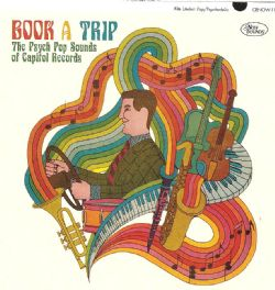 Book A Trip (The Psych Pop Sounds Of Capitol Records)