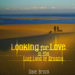 Looking For Love In The Lost Land Of Dreams LP EDITION