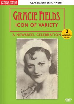 Gracie Fields: Icon of Variety, A Newsreel Celebration