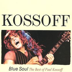 Blue Soul ~ The Best Of Paul Kossoff