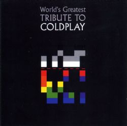 World's Greatest Tribute to Coldplay