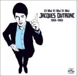 Et Moi Et Moi Et Moi - Jacques Dutronc 1966-1969