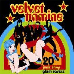 Velvet Tinmine - 20 Junkshop Glam Ravers