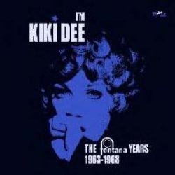 I'm Kiki Dee : The Fontana Years 1963-1968
