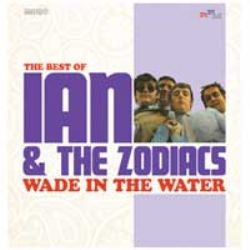 Wade In The Water (The Best of Ian & The Zodiacs)