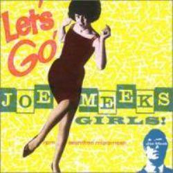 Lets Go! Joe Meek's Girls